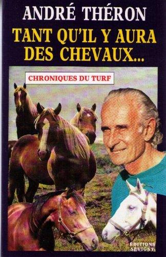 Tant qu'il y aura des chevaux: André Théron