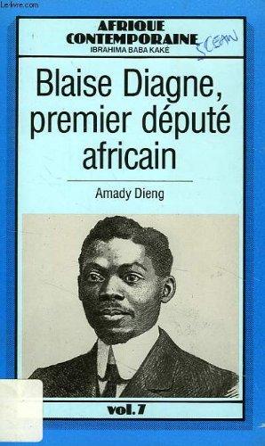 Blaise Diagne, depute noir de l'Afrique (Afrique: Amady Aly Dieng