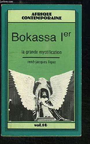 Bokassa 1er : La Grande Mystification: Lique, Rene-Jacques