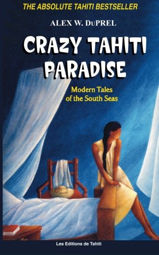9782907776363: Crazy Tahiti Paradise: Tales of the South Seas