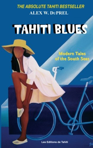 9782907776387: Tahiti Blues: Modern Tales of the South Seas