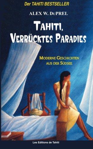 9782907776455: Tahiti, verrücktes Paradies: Moderne Geschichten der Südsee