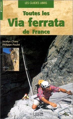9782907781596: Toutes les via ferrata de France : Alpes - Pyrénées - Massif Central - Corse