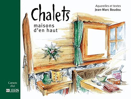 Chalets. Maisons d'en haut (French Edition): Boudou, Jean-Marc