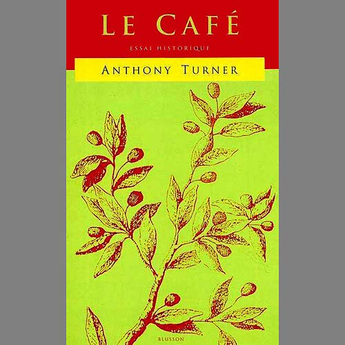 9782907784160: Le café, Essai historique : Coffee, An essay