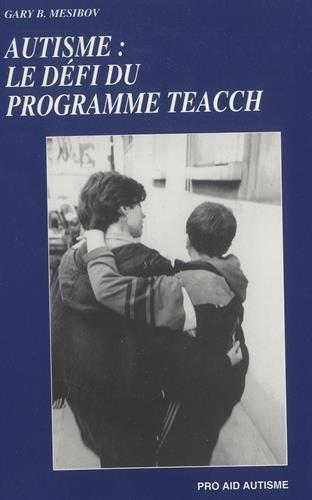 9782907798013: Autisme: Le Defi Du Programme Teacch