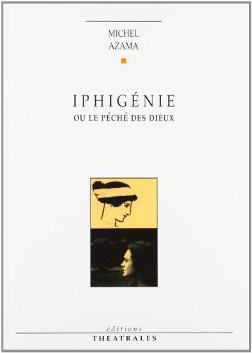 Iphigénie, ou, Le péché des dieux: Azama, Michel