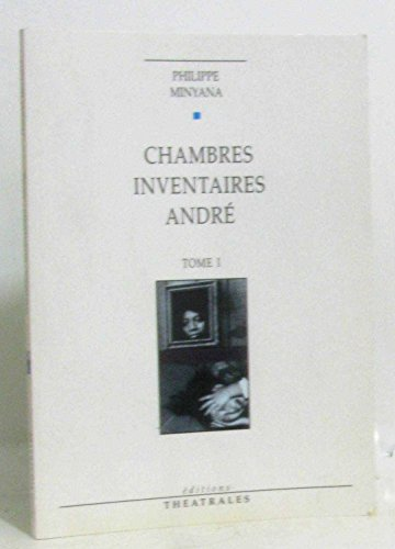 9782907810371: CHAMBRES. INVENTAIRES. ANDRE. Tome 1