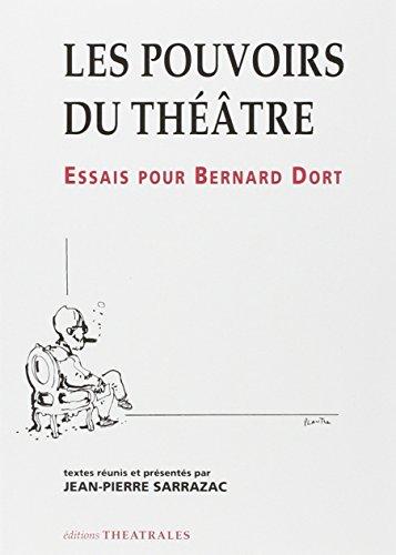 Les pouvoirs du theatre: Essais pour Bernard Dort (French Edition)