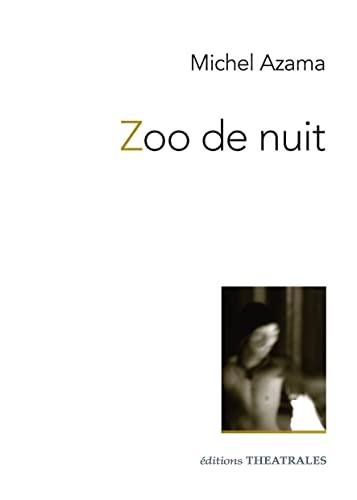 Zoo de nuit: Michel Azama