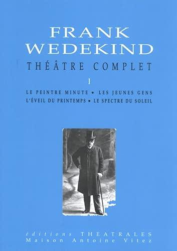 Théâtre complet: Wedekind, Frank; Besson, Jean-Louis