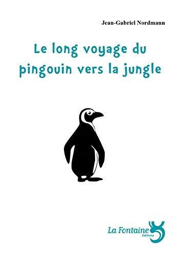 9782907846547: Le long voyage du pingouin vers la jungle