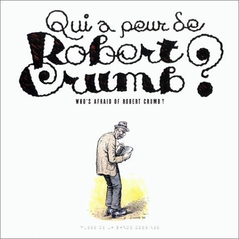 Qui a Peur De Robert Crumb? Who's Afraid of Robert Crumb?: Crumb, Robert