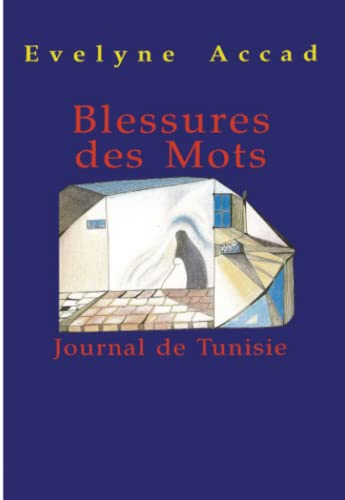 9782907883672: Blessures des mots: Journal de Tunisie (Collection Premices) (French Edition)