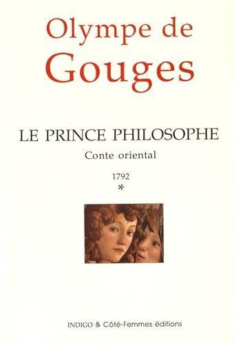 Le prince philosophe, 1792 (Des femmes dans l'histoire) (French Edition) (2907883836) by Gouges, Olympe de