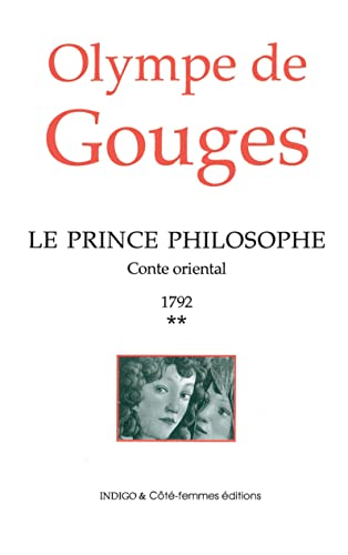 Le prince philosophe (1792): Tome 2 (French Edition) (9782907883849) by Gouges, Olympe De