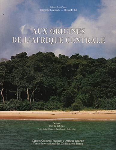 9782907888110: Aux origines de l'Afrique centrale