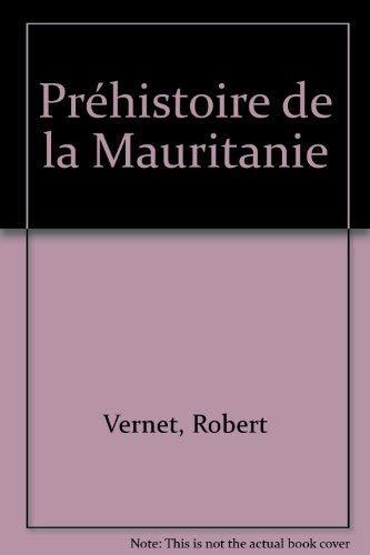 Prehistoire de la Mauritanie (French Edition): Robert Vernet