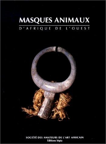 Masques animaux: D'Afrique de l'Ouest: Gabriel Massa