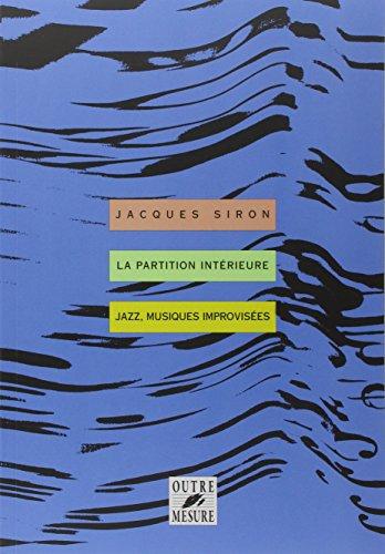 9782907891035: La partition intérieure. Jazz, musiques improvisées (Théories)