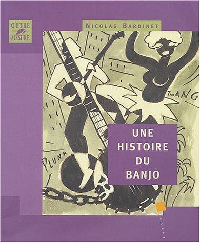 9782907891271: Une histoire du banjo
