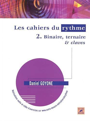 9782907891622: Les Cahiers du rythme - Vol. 2 : Binaire, ternaire & claves