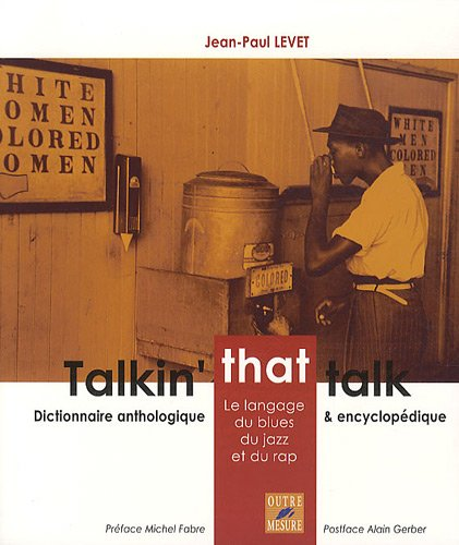 Talkin' that talk : Le langage du: Jean-Paul Levet
