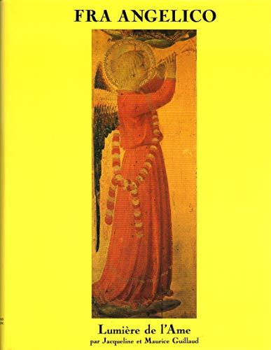 Fra Angelico: The Fire of Faith (Guillaud Miniatures): Guillaud, Jacqueline et Maurice