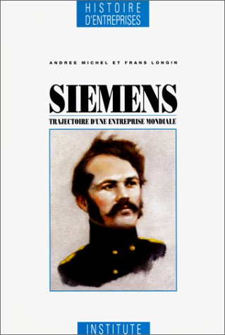 9782907904018: Siemens : trajectoire d'une entreprise mondiale
