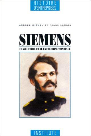 9782907904056: Siemens: Trajectoire d'une entreprise mondiale (Histoire d'entreprises)