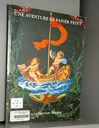 9782907908283: Une aventure de papier peint : Catalogue de l'exposition, Gétigné, Garenne Lemot, 21 juin-21 septembre 1997