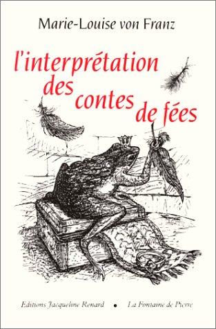 L'interprétation des contes de fées (La fontaine: Marie-Louise von Franz