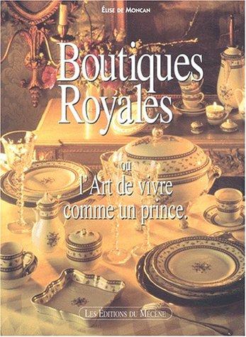 9782907970617: Boutiques royales ou l'Art de vivre comme un prince (French Edition)