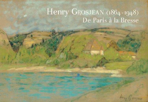 9782907981330: Henry Grosjean (1864-1948) : De Paris à la Bresse