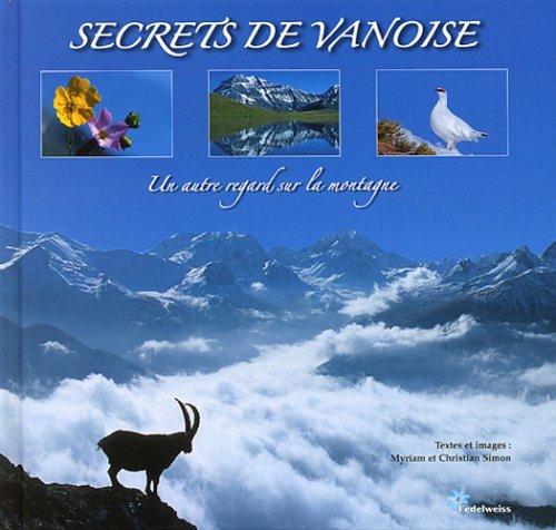 9782907984195: Secrets de Vanoise : Un autre regard sur la montagne