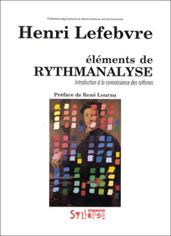 9782907993111: Eléments de rythmanalyse: Introduction à la connaissance des rythmes