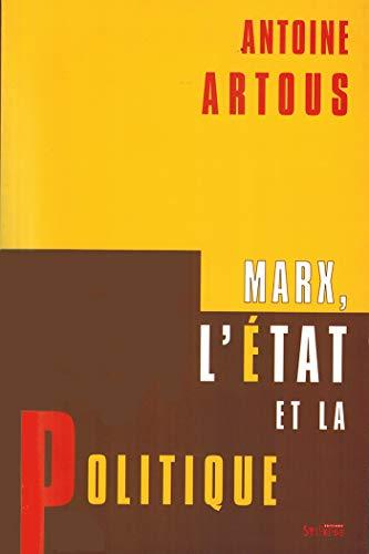 Marx, l'État et la politique: Antoine Artous
