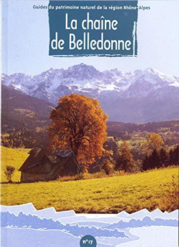 9782908010299: N 17 la chaîne de belledonne (Guides du patrimoine naturel de la Région Rhône-Alpes)