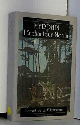 9782908021004: Myrdhin, ou, l'enchanteur Merlin: Son histoire, ses oeuvres, son influence