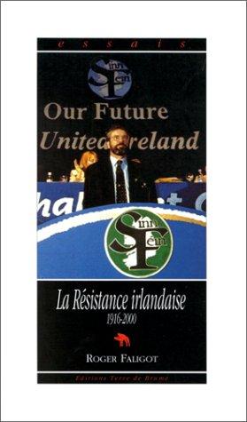 9782908021110: La Resistance irlandaise, 1916-1992 (Essais) (French Edition)