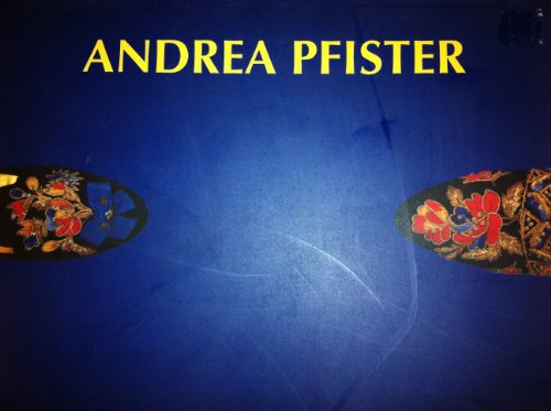 Andrea Pfister Trente Ans de Creations Thirty Years of Creation: Pfister, Andrea