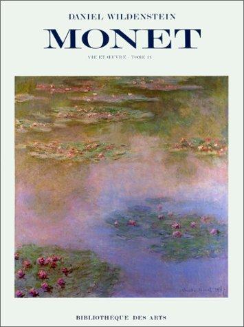 Monet: Vie et oeuvre, tome 4 (Catalogues raisonnés) (French Edition) (9782908063011) by Wildenstein, Daniel