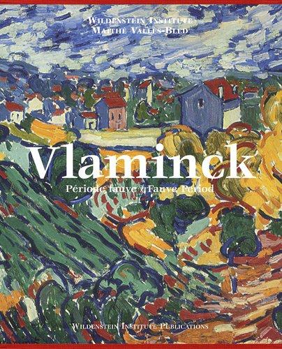 9782908063158: Vlaminck : Catalogue critique des peintures et céramiques de la période fauve, édition bilingue français-anglais