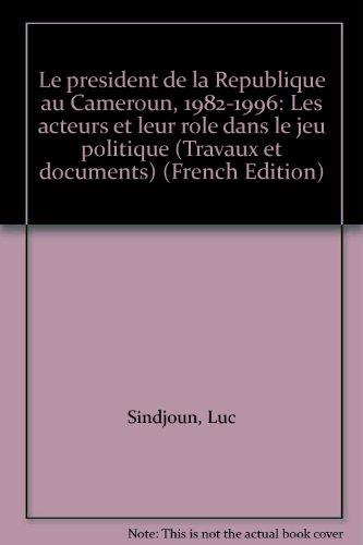 Le president de la Republique au Cameroun,: Luc Sindjoun
