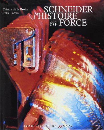 9782908071313: Schneider: L'Histoire en Force (French Edition)
