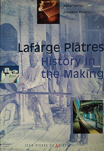 Lafarge Plâtres - History in the Making Felix Torres & Frederic Emeric