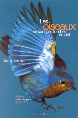 Les oiseaux ne sont pas tombés du ciel (2908071878) by Jean Dorst; Yves Coppens