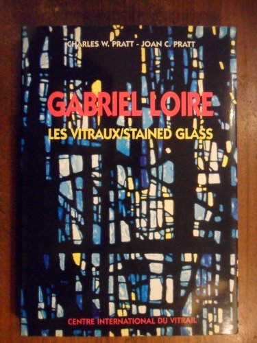 "9782908077049: Gabriel Loire: Les vitraux : ""La lumière semble venir de l'intérieur"" = Gabriel Loire : stained glass : ""The light seems to come from within"""