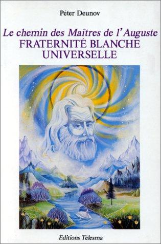 9782908096118: Le chemin des Maîtres de l'Auguste Fraternité Blanche Universelle