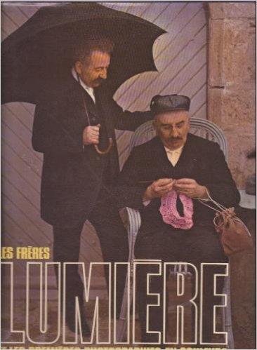 Freres Lumiere (Les) - Les Premieres Photographies En Couleurs: Beausoleil, Jeanne et al